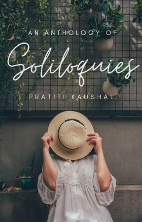 An Anthology Of Soliloquies by obsessedcapricorn