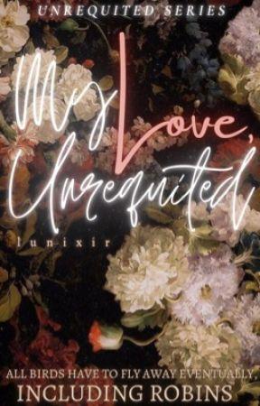 My Love, Unrequited by -whspr