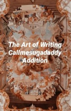 The Art of Writing by CallMeByYourName97