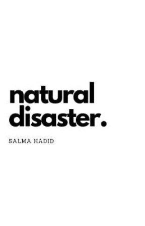 natural disaster by salmahadids