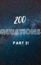 200 Questions 2!! by Blackbirdlele
