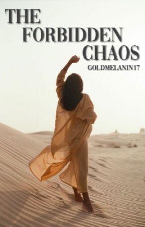 The Forbidden Chaos (BWWM) by goldmelanin17