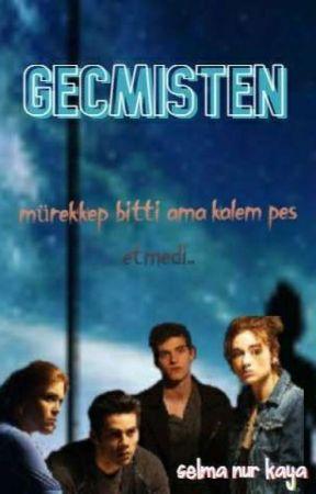 GEÇMİŞTEN by Eternalll00