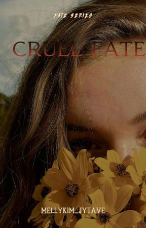 Cruel Fate (Fate Series 1) by MELLYKIM_JYTAVE
