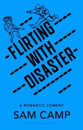 Flirting With Disaster by Sam_le_fou