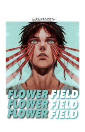 FLOWER FIELD ( ᴇʀᴇɴ ᴊᴇᴀɢᴇʀ ) by KENMASYN-