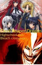 The Devil Reaper Dragon's Tale (Highschool DxD x Male Reader x crossover) by sambamhaw