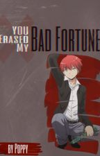 You Erased My Bad Fortune (Karma X Reader) by Poppy1413