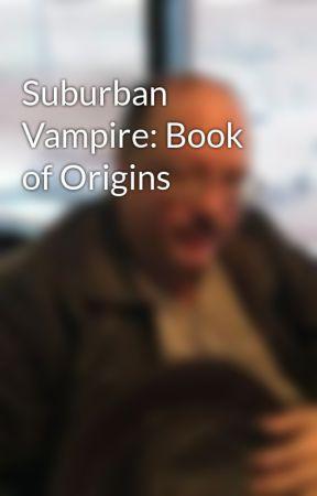 Suburban Vampire: Book of Origins by FranklinPosner
