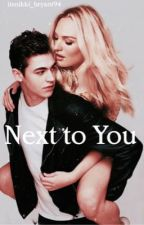 Next to You (coming soon) by itsnikki_bryant94