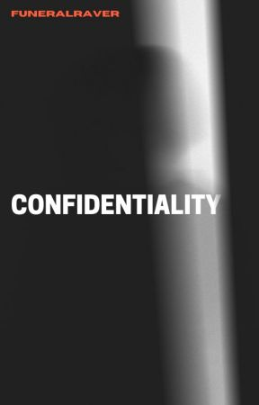 CONFIDENTIALITY by funeralraves