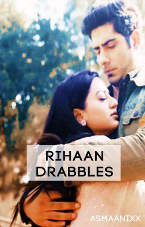 rihaan drabbles by asmaanixx