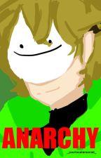 anarchy [dreamwastaken x reader] by _yourlocalarsonist_