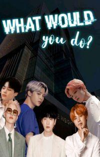 """What would you do?"" -JimSu- cover"