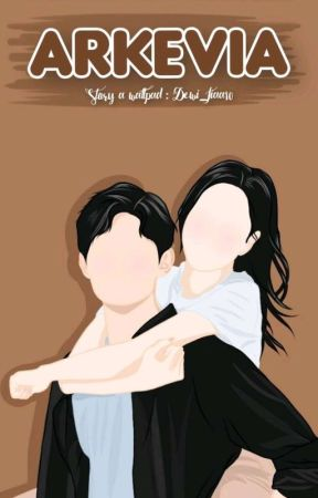 ARKEVIA [On Going] by Dewi_Fiaa10