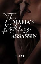 The Mafia's Ruthless Assassin by actb4thinking