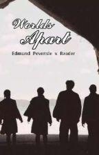 Worlds Apart (Edmund Pevensie x Reader) by angel1c_disaster