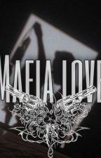 Mafia Love ❤︎❤︎❤︎ by Tesslynn11