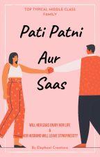 Pati Patni aur Saas by sickreader56