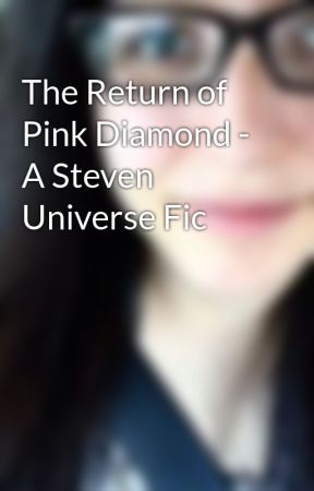 The Return of Pink Diamond - A Steven Universe Fic by LissyWrites
