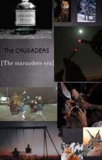 THE CRUSADERS [the marauders era] by DANAE14best