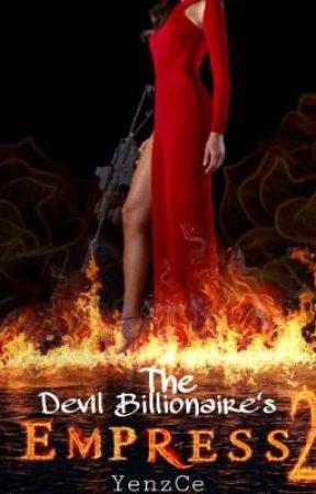 The Devil Billionaire's Empress 2 (Her Golden Bullet) S O O N by YenzCe_2