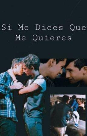 Si Me Dices Que Me Quieres by emiliaco_Aristemo09