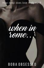 when in rome... by midari_sama