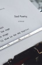 Sad poems because why not. by St3ph28