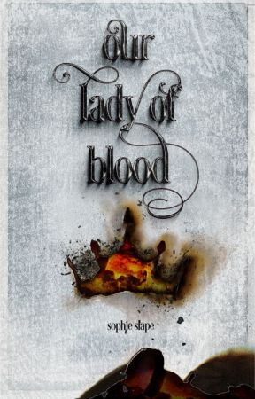 Our Lady of Blood by SophieSlape