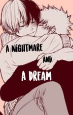 A Nightmare and a Dream by fairytailstrama