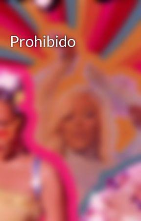 Prohibido  by aprilcarrero5
