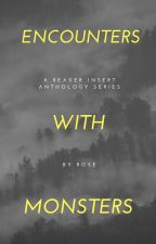 Encounters with Monsters   A Reader x Monster anthology series by thereal13throse