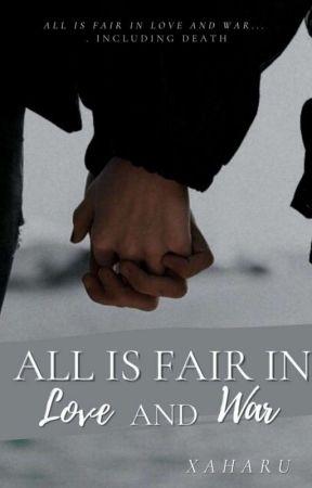 All Is Fair In Love And War by Xaharau