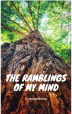 The Ramblings of my Mind by serenamower23