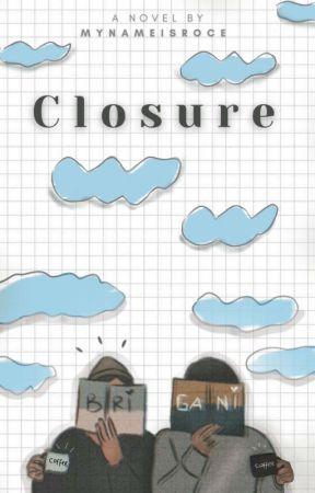 CLOSURE by mynameisroce