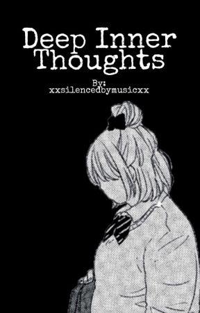 Deep inner thoughts  by xxsilencedbymusicxx