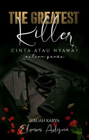The Greatest Killer  by ElrosesAdyvia