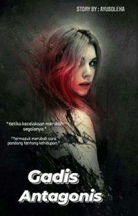 Gadis Antagonis (On Going) cover