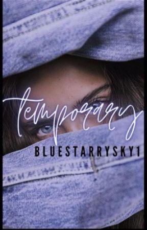Temporary  by BlueStarrySky1