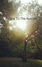 Reigns To The Rescue by chelseascharp