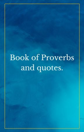 My book of Proverbs and quotes. by The_vigilant_reader