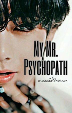 My Mr.Psychopath🔞 by Hisbadguccigirl