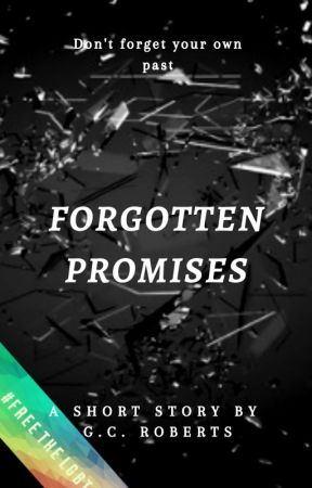Forgotten Promises (MxM FreetheLGBT Valentine's Comp) by AgirlcalledBob