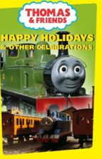 Thomas And Friends:Happy Holidays And Other Celebrations  by RyanMoore7