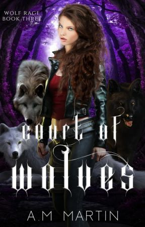 Court of Wolves (Wolf Rage Book Three ) by justme_45
