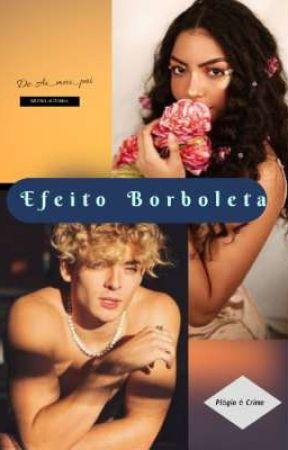 Efeito Borboleta by ai_meu_pai_
