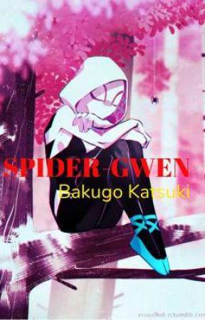 SPIDER-GWEN// Bakugo Katsuki by Vicky-chan14