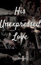 His Unexpressed Love by Fazu_Mansuri