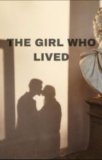 The Girl Who Lived | h.potter | au by steverogersgothwife